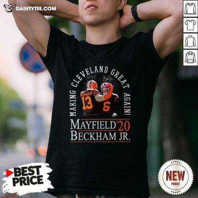 Making Cleveland Browns Great Again Mayfield Beckham Jr 20 Shirt- Design By Daintytee.com