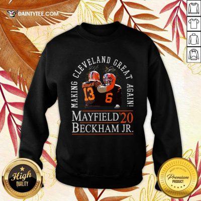 Making Cleveland Browns Great Again Mayfield Beckham Jr 20 Sweatshirt- Design By Daintytee.com