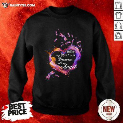 Heart Half Of My Heart Is In Heaven With My Angel Butterfly Sweatshirt- Design By Daintytee.com