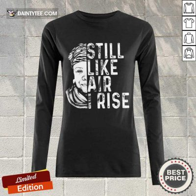 Funny Maya Angelou Still Like Air I Rise Terrific 456 Long-sleeved
