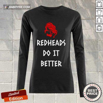 Funny Redheads Do It Better Girl Long-sleeved