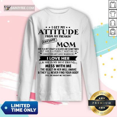Good Attitude Awesome Mom I Love Her Long-sleeved