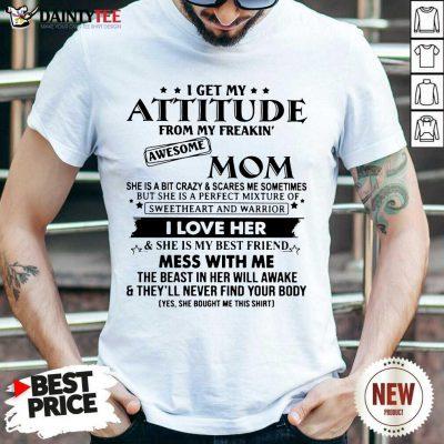 Good Attitude Awesome Mom I Love Her Shirt