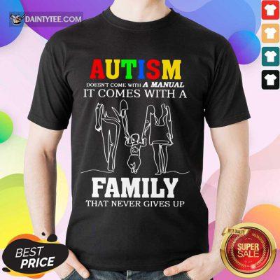 Good Autism A Manual Family Shirt