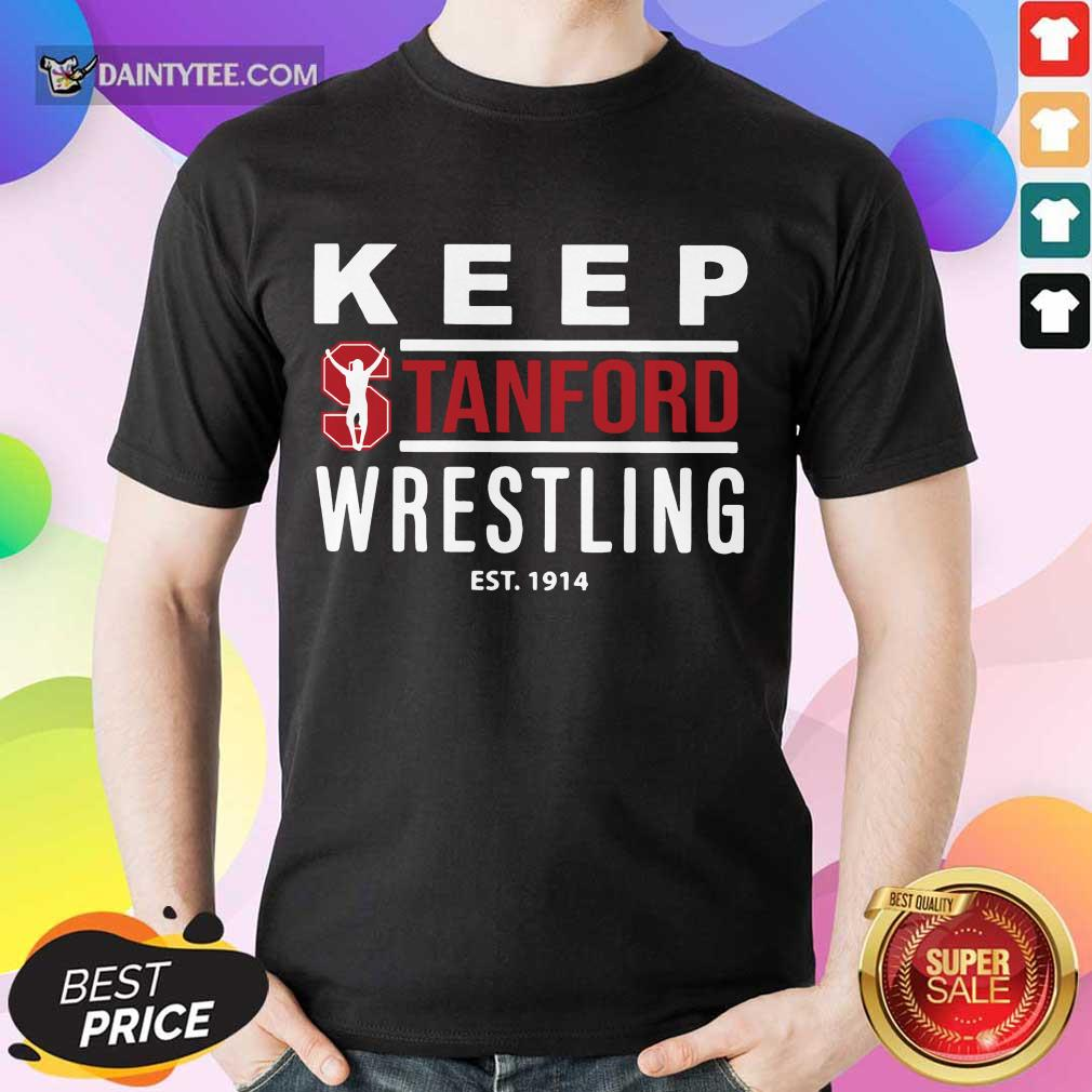 Happy Keep Stanford Wrestling Est 1914 Shirt