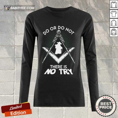 Happy Master Yoda Do Or Do Not There Is No Try Long-sleeved