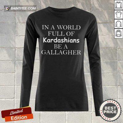 Hot Kardashians Be A Gallagher Long-sleeved