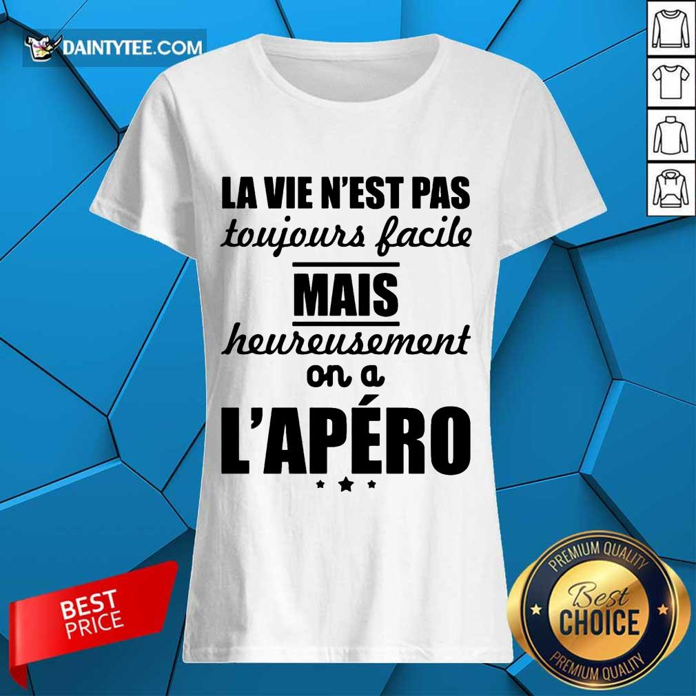 Nice La Vie Nest Pas Mais Heureusement Lapero Ladies Tee