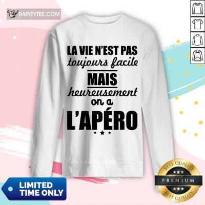 Nice La Vie Nest Pas Mais Heureusement Lapero Long-sleeved
