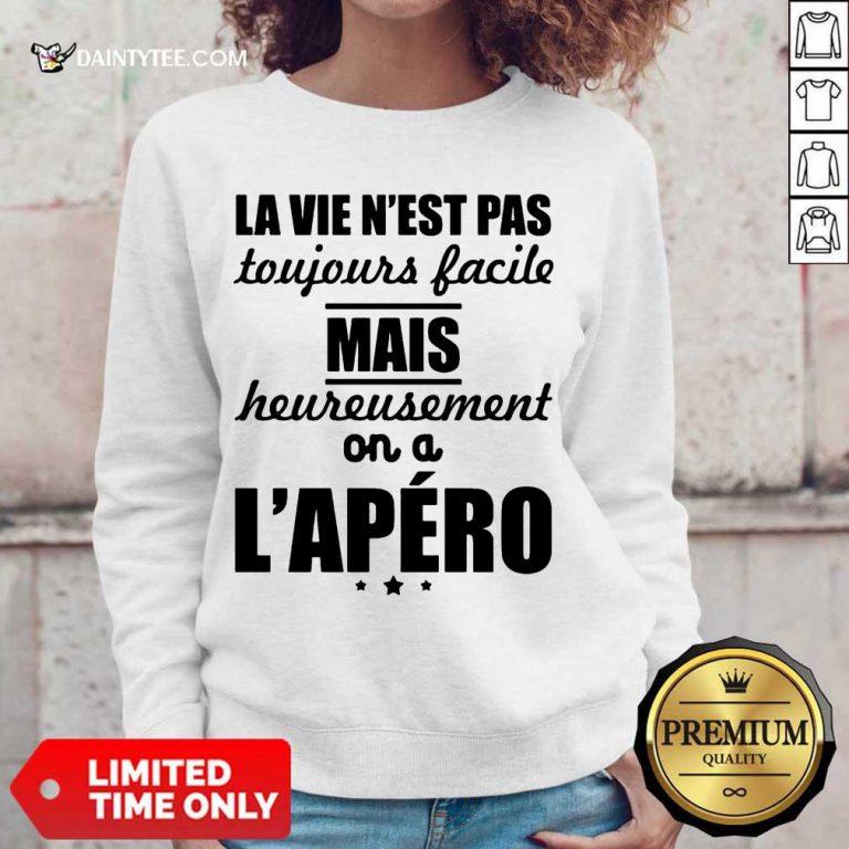 Nice La Vie Nest Pas Mais Heureusement Lapero Sweater