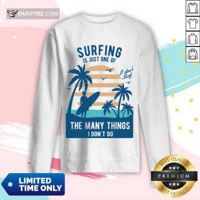 Perfect Surfing Is Just One Of The Many Things I Don't Do Long-sleeved
