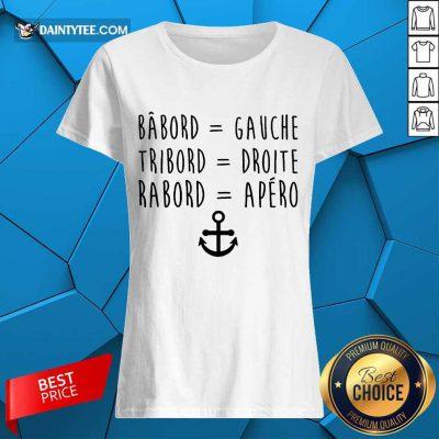 Top Babord Gauche Tribord Droite Rabord Apero Anchor Ladies Tee
