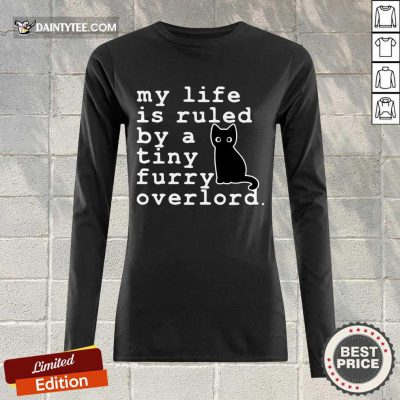 Top Black Cat Life By A Tiny Furry Overlord Long-sleeved