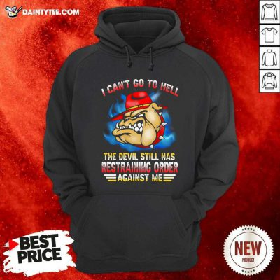 I Cant Go To Hell The Devil Still Has Restraining Order Against Me Marine Veteran Bulldog Hoodie- Design By Daintytee.com