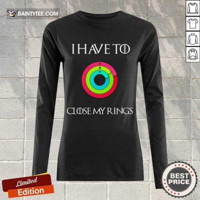 Top I Have To Close My Rings 2021 Overjoyed Long-sleeved