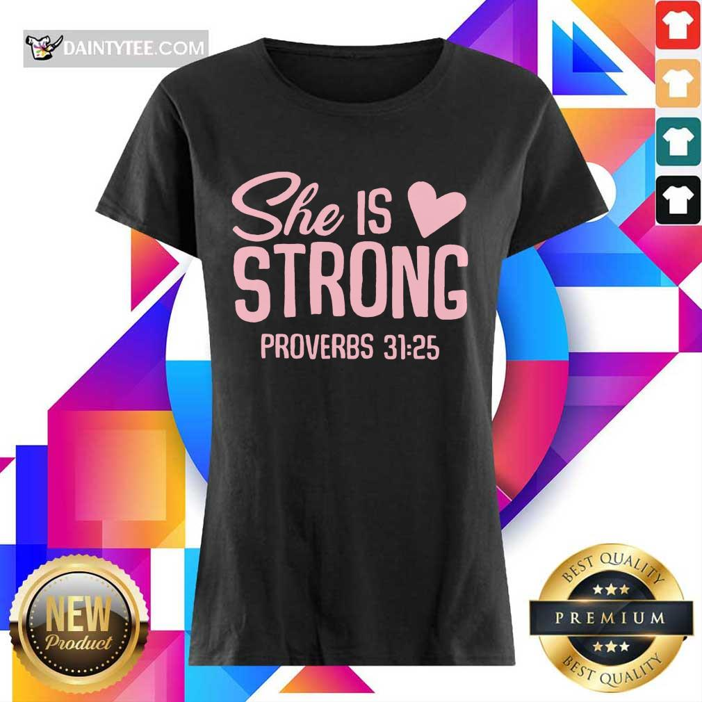 Awesome She Is Strong Proverbs 31 25 Love Ladies Tee