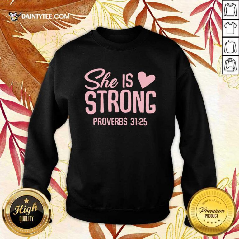 Awesome She Is Strong Proverbs 31 25 Love Sweater