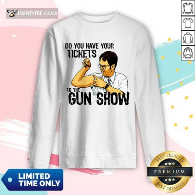 Funny Do You Your Tickets To The Gun Show Long-sleeved