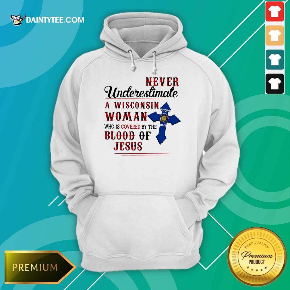 Funny Never Underestimate A Wisconsin Blood Of Jesus Hoodie