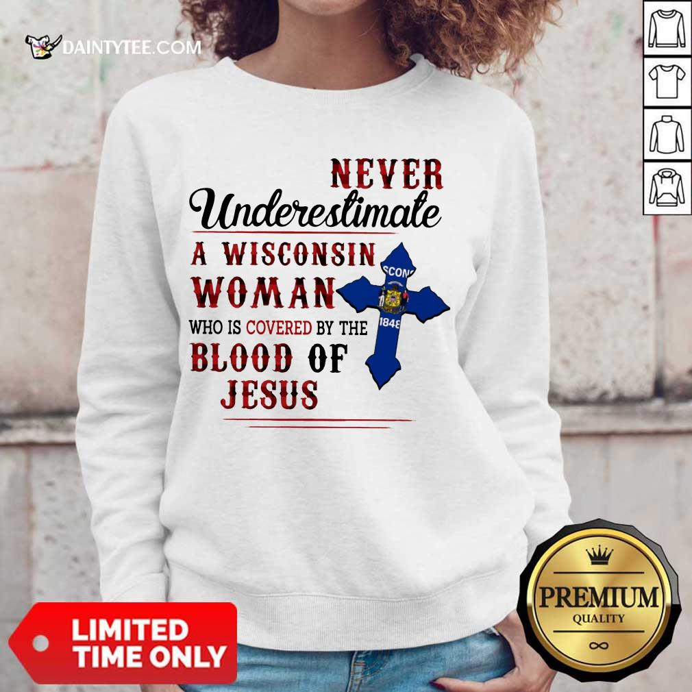 Funny Never Underestimate A Wisconsin Blood Of Jesus Sweater