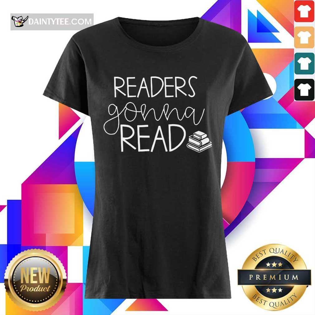 Funny Readers Gonna Read Book Ladies Tee