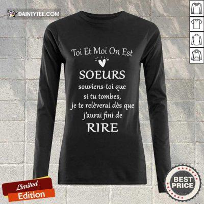 Funny Toi Et Moi On Est Soeurs De Rire Long-sleeved
