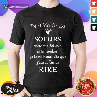 Funny Toi Et Moi On Est Soeurs De Rire Shirt