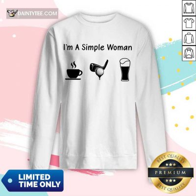 Good I'm A Simple Woman Love Coffee Golf And Beer Long-sleeved