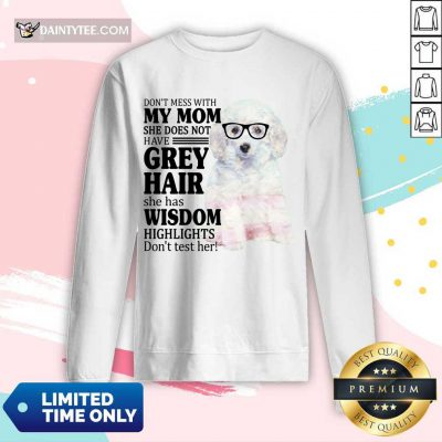Hot White Toy Poodle My Mom Grey Hair Wisdom Highlights American Flag Long-sleeved