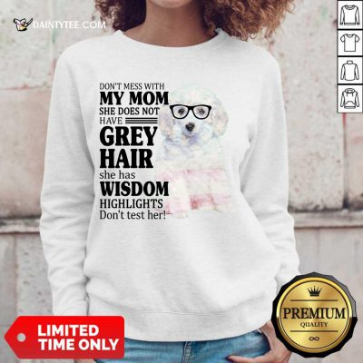 Hot White Toy Poodle My Mom Grey Hair Wisdom Highlights American Flag Sweater