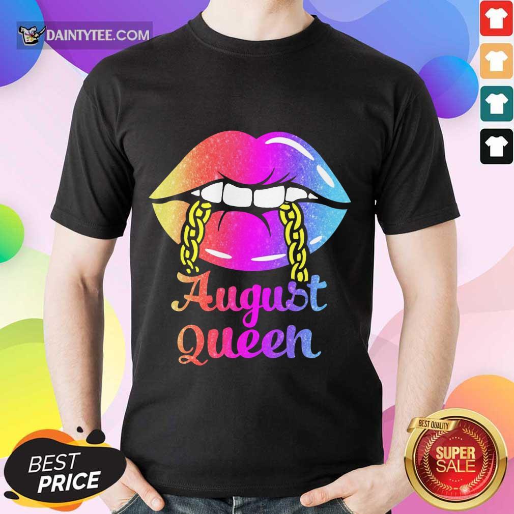 Nice Lips August Queen Shirt