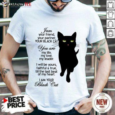 Premium I Am Your Black Cat Shirt