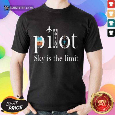 Premium Pilot Sky Is The Limit Shirt