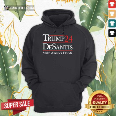 Pretty Donald Trump 24 Desantis Make America Florida Hoodie