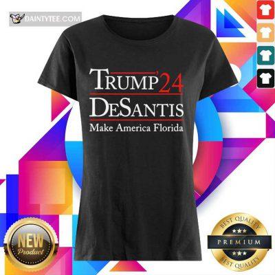 Pretty Donald Trump 24 Desantis Make America Florida Ladies Tee