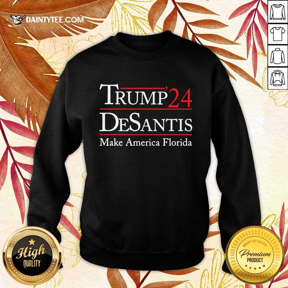 Pretty Donald Trump 24 Desantis Make America Florida Sweatert