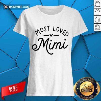 Pretty Most Loved Mimi Ladies Tee