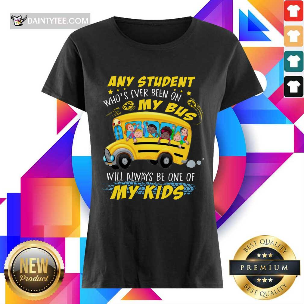 Any Student On My Bus Will My Kids Ladies Tee