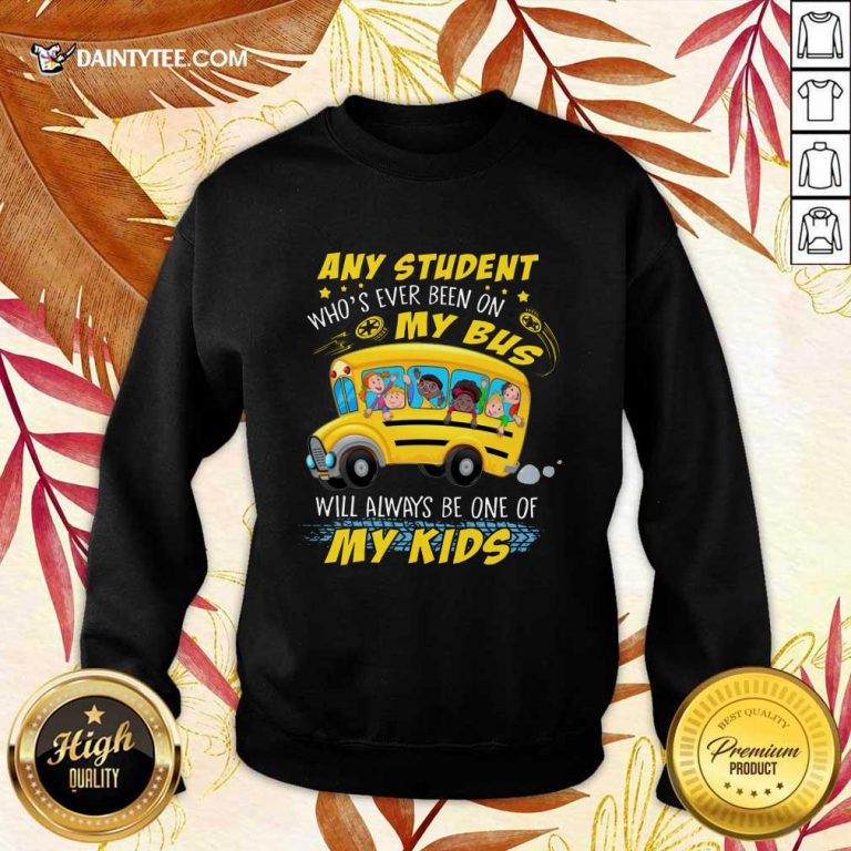 Any Student On My Bus Will My Kids Sweater