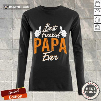 Best Freakin' Papa Ever Long-sleeved