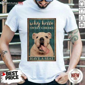 Bulldog Why Hello Poster Shirt