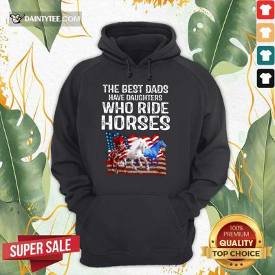 Dads Have Daughters Love Horse American Flag Hoodie