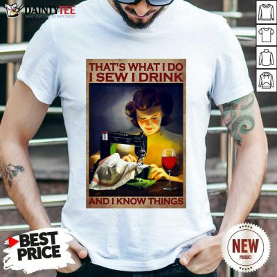 I Sew I Drink Wine Poster Shirt