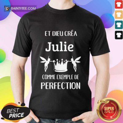 Julie Comme Exemple De Perfection Shirt