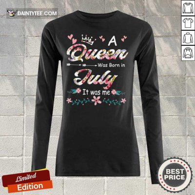 A Queen Was Born In July Flower Long-sleeved