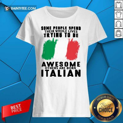 Awesome Others Are Born Italian Ladies Tee