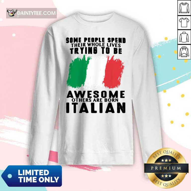 Awesome Others Are Born Italian Long-sleeved