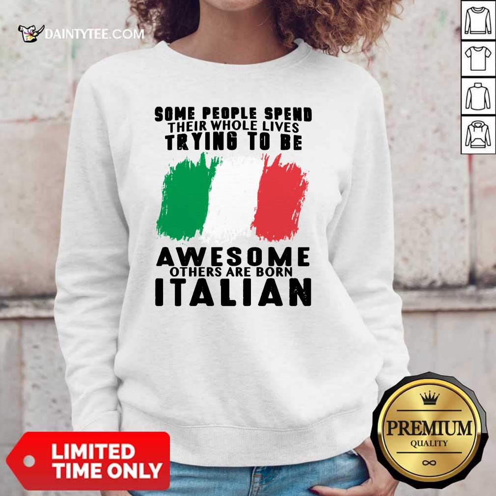 Awesome Others Are Born Italian Sweater