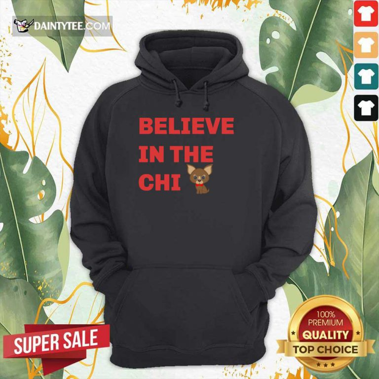 Believe In The Chi Hoodie