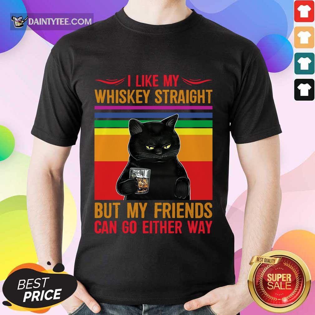Black Cat I Like My Whiskey Straight Shirt